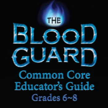 The Blood Guard Middle Grade Common Core Guide