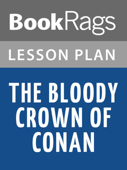 The Bloody Crown of Conan Lesson Plans
