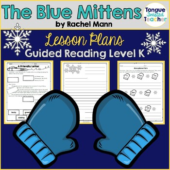 The Blue Mittens by Rachel Mann, Guided Reading Lesson Plan Level K