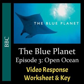 The Blue Planet (2001) - Episode 3: Open Ocean - Video Worksheet & Key
