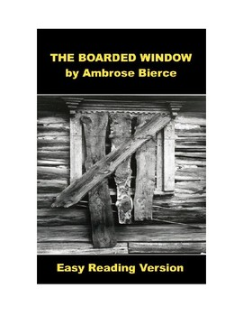 The Boarded Window - Easy Reading Version (includes review quiz)