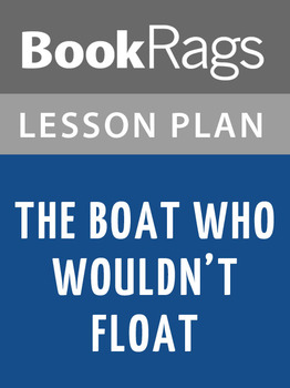 The Boat Who Wouldn't Float Lesson Plans