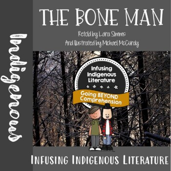 The Bone Man - A Reading Response Unit Supporting the Traditional Modoc Story