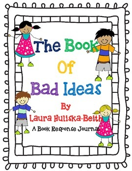 The Book Of Bad Ideas - Book Response Journal, and Write Your Own!