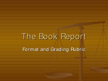 The Book Report Format and Rubric Power Point