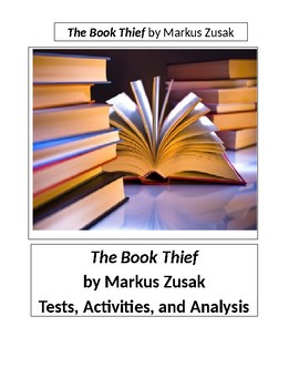The Book Thief By Markus Zusak Tests And Activities By Angela Gall The Book Thief By Markus Zusak Tests And Activities