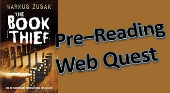 The Book Thief by Markus Zusak: Pre-reading Activity Web Quest