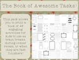 The Book of Awesome Tasks - brain breaks, indoor recess, or fast finishers