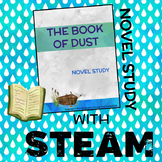 The Book of Dust (Vol. 1) Novel Study + STEAM