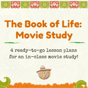 The Book of Life: A Movie Study (for Day of the Dead)