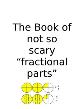 The Book of Not So Scary Fractional Parts