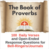 The Book of Proverbs: 100 Bell-Ringers/Journals/Writing Prompts