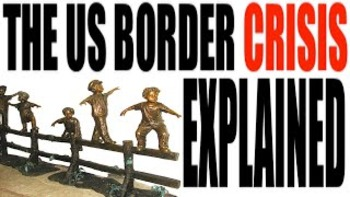 The Border Crisis Explained: Illegals or Refugees? You Decide.