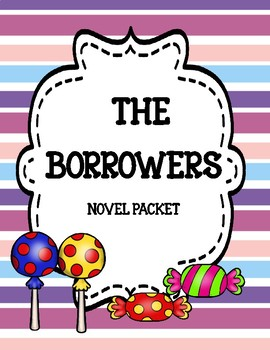 The Borrowers ( by Mary Norton) Novel Comprehension and Vo