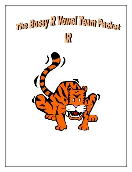 The Bossy R Vowel Team Packet- IR