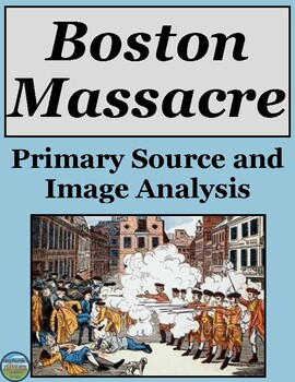 The Boston Massacre Primary Source and Image Analysis