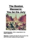 The Boston Massacre:  You be the Jury!