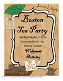 The Boston Tea Party: Analyzing Multiple Accounts of the Same Event Webquest