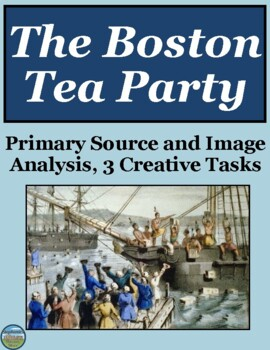 The Boston Tea Party Primary Source and Image Analysis