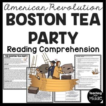 The Boston Tea Party Reading Comprehension Article; American Revolution
