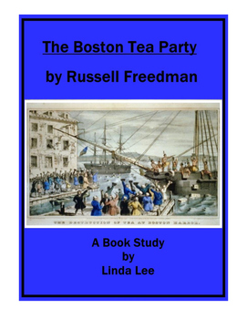 The Boston Tea Party by Russell Freedman:  A Nonfiction Book Study