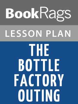 The Bottle Factory Outing Lesson Plans