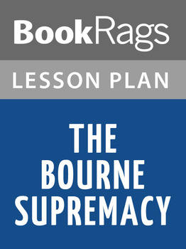 The Bourne Supremacy Lesson Plans