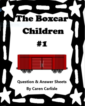 The Boxcar Children #1 Question & Answer Sheets