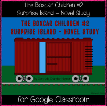 The Boxcar Children #2 Surprise Island Novel Study (Great for Google Classroom!)