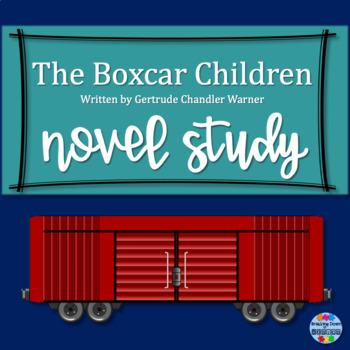 The Boxcar Children {A Complete Novel Study Unit}