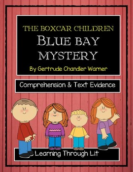 The Boxcar Children BLUE BAY MYSTERY - Comprehension & Text Evidence