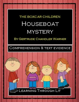 The Boxcar Children HOUSEBOAT MYSTERY - Comprehension & Text Evidence