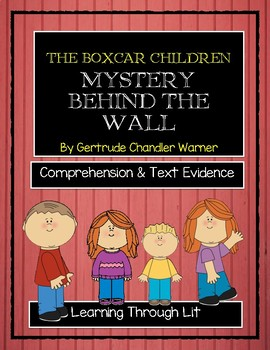 The Boxcar Children MYSTERY BEHIND THE WALL - Comprehension & Text Evidence