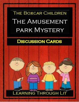 The Boxcar Children THE AMUSEMENT PARK MYSTERY * Discussion Cards
