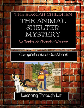The Boxcar Children THE ANIMAL SHELTER MYSTERY - Comprehension/Text Evidence