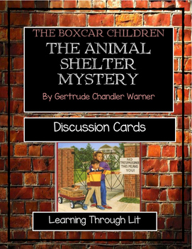 The Boxcar Children THE ANIMAL SHELTER MYSTERY - Discussion Cards
