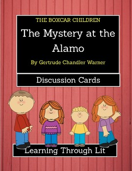 The Boxcar Children THE MYSTERY AT THE ALAMO - Discussion Cards
