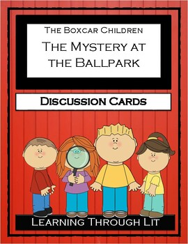 The Boxcar Children THE MYSTERY AT THE BALLPARK * Discussion Cards