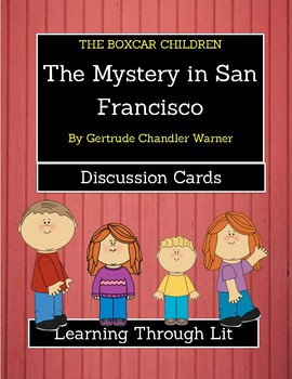 The Boxcar Children THE MYSTERY IN SAN FRANCISCO - Discussion Cards