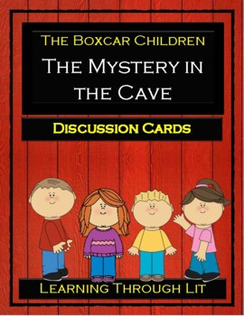 The Boxcar Children THE MYSTERY IN THE CAVE * Discussion Cards