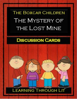 The Boxcar Children THE MYSTERY OF THE LOST MINE * Discussion Cards