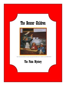 """The Boxcar Children """"The Pizza Mystery"""" Comprehension Packet"""