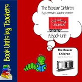 The Boxcar Children by Gertrude Chandler Warner Book Unit
