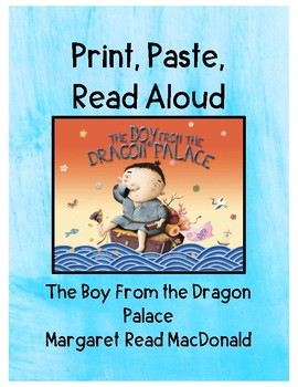 The Boy From the Dragon Palace, (Print, Paste, Ready to Read Aloud or Sub Plans)