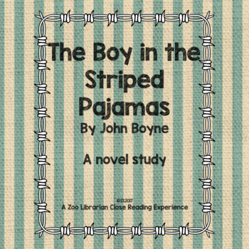 The Boy In The Striped Pajamas - CCSS aligned close-reading novel study