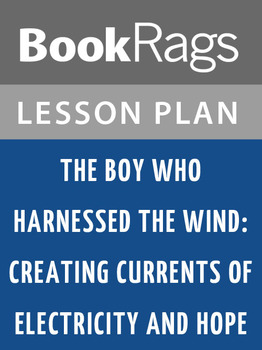 The Boy Who Harnessed the Wind: Lesson Plans