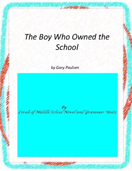 The Boy Who Owned the School Literature and Grammar Unit