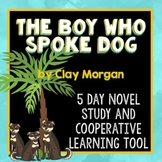 The Boy Who Spoke Dog by Clay Morgan, Novel Study, Chapter Questions