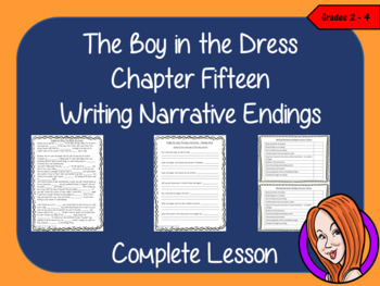 The Boy in the Dress  – Writing a Narrative Ending -  Complete Lesson