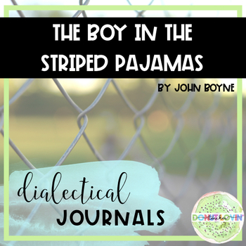 The Boy in the Striped Pajamas - Dialectical Journals